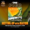 The Pier: 'Hotting Up' with Iration
