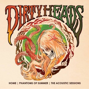 Review Dirty Heads Home Phantoms Of Summer Acoustic