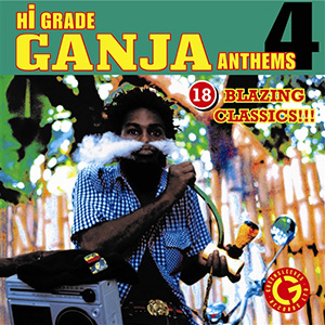 Hi Grade Ganja Anthems 4 cover