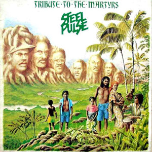 SteelPulse_TributeToTheMartyrs