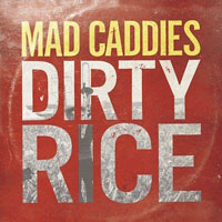 mad_caddies-dirty_rice