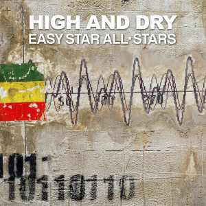 Easy-Star-All-Stars-High-And-Dry-Easy-Star-Records