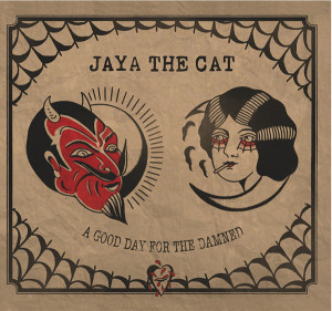 JayaTheCat-A-Good-Day-For-The-Damned
