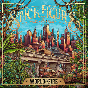 Stick Figure Reveals Tracklisting to New Album: World On Fire « The