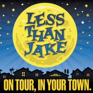 Less Than Jake On Tour, In Your Town