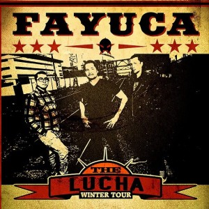 Fayuca The Lucha Winter Tour