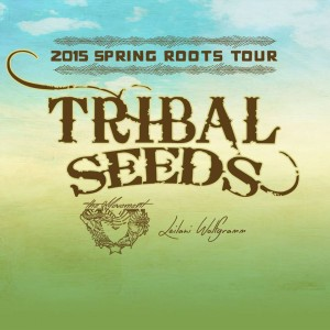 Tribal Seeds Spring Roots Tour
