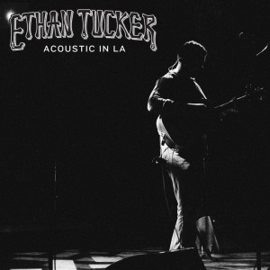Ethan Tucker Acoustic in LA