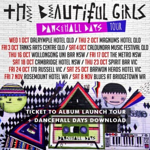 The Beautiful Girls Dancehall Days Tour