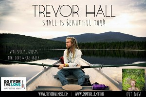 Trevor Hall Small Is Beautiful Tour