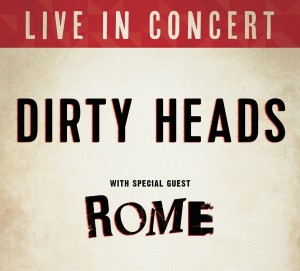 Dirty Heads with Rome